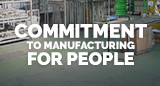 Commitment to manufacturing for people